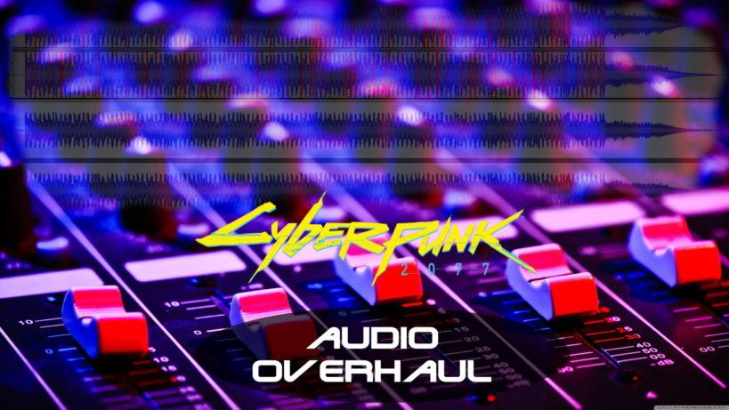 CyberPunk 2077 Audio Overhaul
